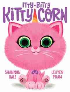 Itty-bitty Kitty-corn by Shannon Hale