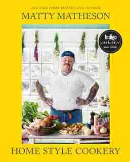 Matty Matheson Indigo Exclusive: Home Style Cookery by Matty Matheson