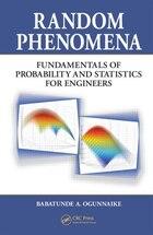 Random Phenomena: Fundamentals of Probability and Statistics for Engineers