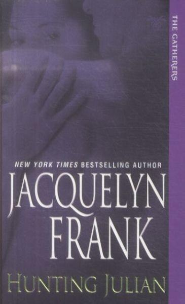 Hunting Julian: The Gatherers by Jacquelyn Frank
