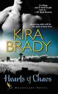 Hearts Of Chaos by Kira Brady