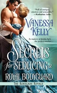 Book Secrets For Seducing A Royal Bodyguard by Vanessa Kelly