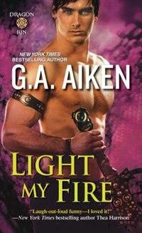 Light My Fire by G.a. Aiken