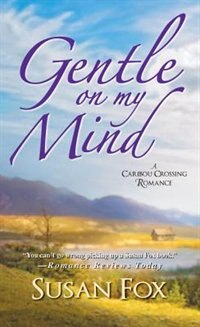 Gentle On My Mind: by Susan Fox
