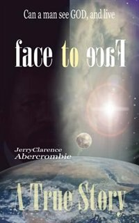 Face to Face by Jerryclarence Abercrombie