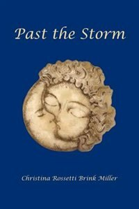 Past The Storm by Christina Rossetti Brink Miller
