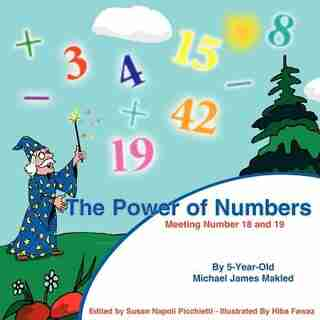 The Power Of Numbers: Meeting Number 18 And 19 by Michael James Makled