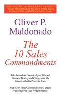 The 10 Sales Commandments: Take Immediate Control of Your Life and Financial Destiny and Change…