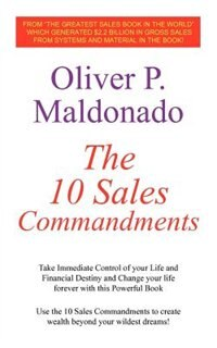 The 10 Sales Commandments: Take Immediate Control of Your Life and Financial Destiny and Change Your Life Forever with This Powerful Book by William Wymark Jacobs