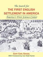 The Search for the First English Settlement in America: America's First Science Center