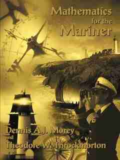 Mathematics For The Mariner by Dennis  A.j. Morey