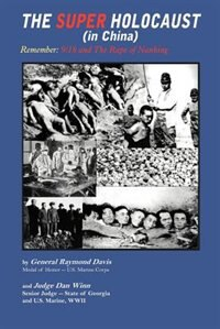 The Super Holocaust (in China: Remember: 9/18 and the Rape of Nanking by Frederick Marryat