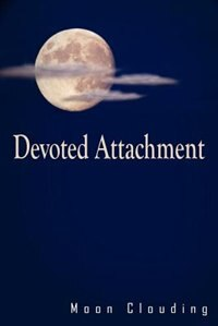 Devoted Attachment by Moon Clouding