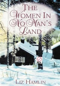 The Women in No Man's Land by Clifford Howard