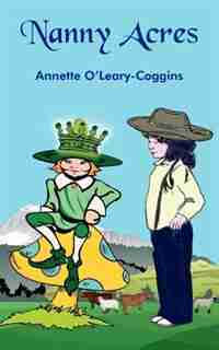 Nanny Acres by O'leary-coggins Annette O'leary-coggins