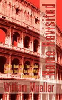 Rome Revisited by William Mueller