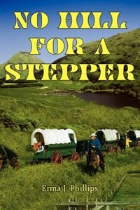 No Hill For A Stepper by Erma J. Phillips