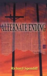 Alternate Ending by Richard Spendiff