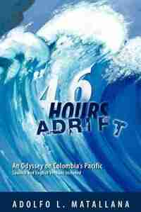 46 Hours Adrift by Adolfo L. Matallana