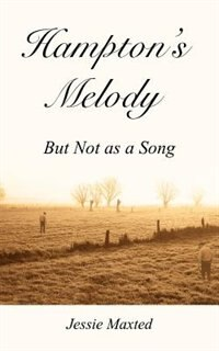 Hampton's Melody: But Not As A Song by Jessie Maxted
