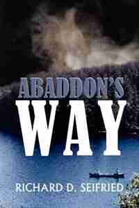 Abaddon's Way by Richard D. Seifried