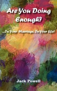 Are You Doing Enough? by Jack Powell