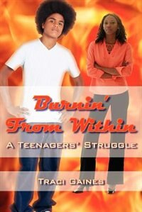 Burnin' from Within by Traci Gaines