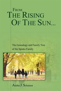 From the Rising of the Sun... by Aletha J. Solomon