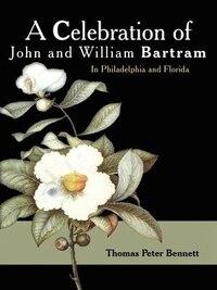 A Celebration Of John And William Bartram