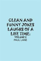 Clean and Funny Jokes Laughs of a Lifetime: Volume 2