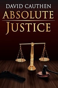 Absolute Justice by David Cauthen