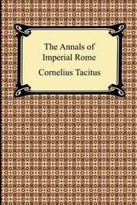 The Annals Of Imperial Rome by Cornelius Tacitus