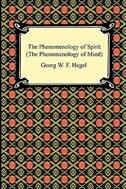 The Phenomenology of Spirit (The Phenomenology of Mind)