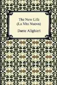 The New Life (La Vita Nuova) by Dante Alighieri