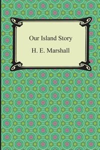 Our Island Story by H. E. Marshall