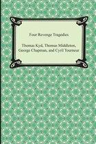 Four Revenge Tragedies (the Spanish Tragedy, the Revenger's Tragedy, the Revenge of Bussy D'Ambois…
