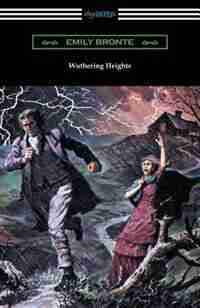 Wuthering Heights (with an Introduction by Mary Augusta Ward) by Emily Bronte
