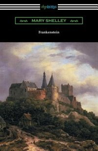 Frankenstein (with an Introduction by Sir Walter Scott) by Mary Shelley