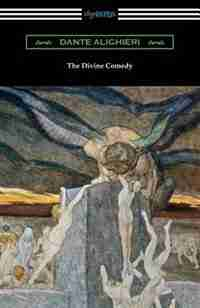 The Divine Comedy (Translated by Henry Wadsworth Longfellow with an Introduction by Henry Francis Cary) by Dante Alighieri