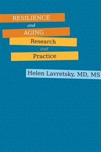 Resilience And Aging: Research And Practice