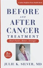 Before And After Cancer Treatment: Heal Faster, Better, Stronger