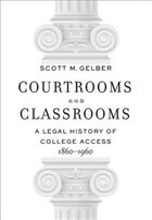 Courtrooms And Classrooms: A Legal History Of College Access, 1860?1960