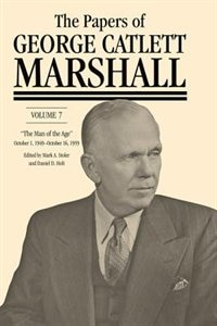 The Papers Of George Catlett Marshall: The Man Of The Age, October 1, 1949–october 16, 1959 by George Catlett Marshall