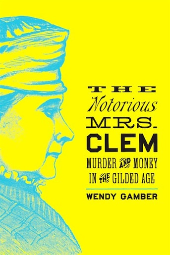 Index: Murder And Money In The Gilded Age by Wendy Gamber