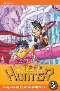 O-parts Hunter, Vol. 3 by Seishi Kishimoto