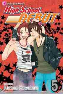High School Debut, Vol. 5 by Kazune Kawahara