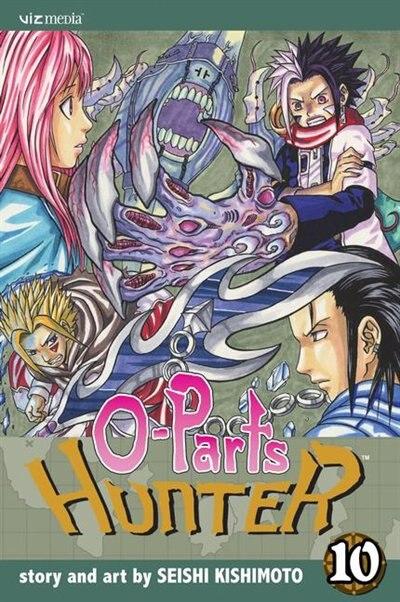 O-Parts Hunter, Vol. 10 by Seishi Kishimoto