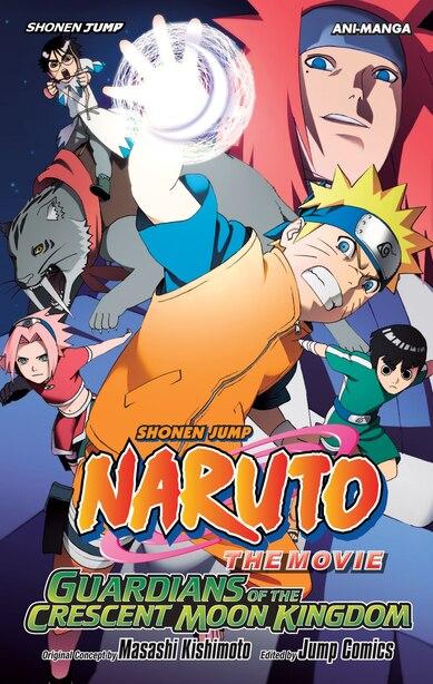 Naruto The Movie Ani-manga, Vol. 3: Guardians of the Crescent Moon Kingdom by Masashi Kishimoto