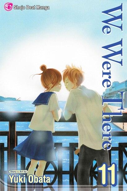 We Were There, Vol. 11 by Yuki Obata