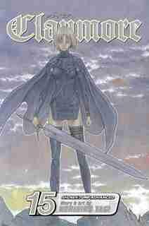 Claymore, Vol. 15: Genesis Of War by Norihiro Yagi